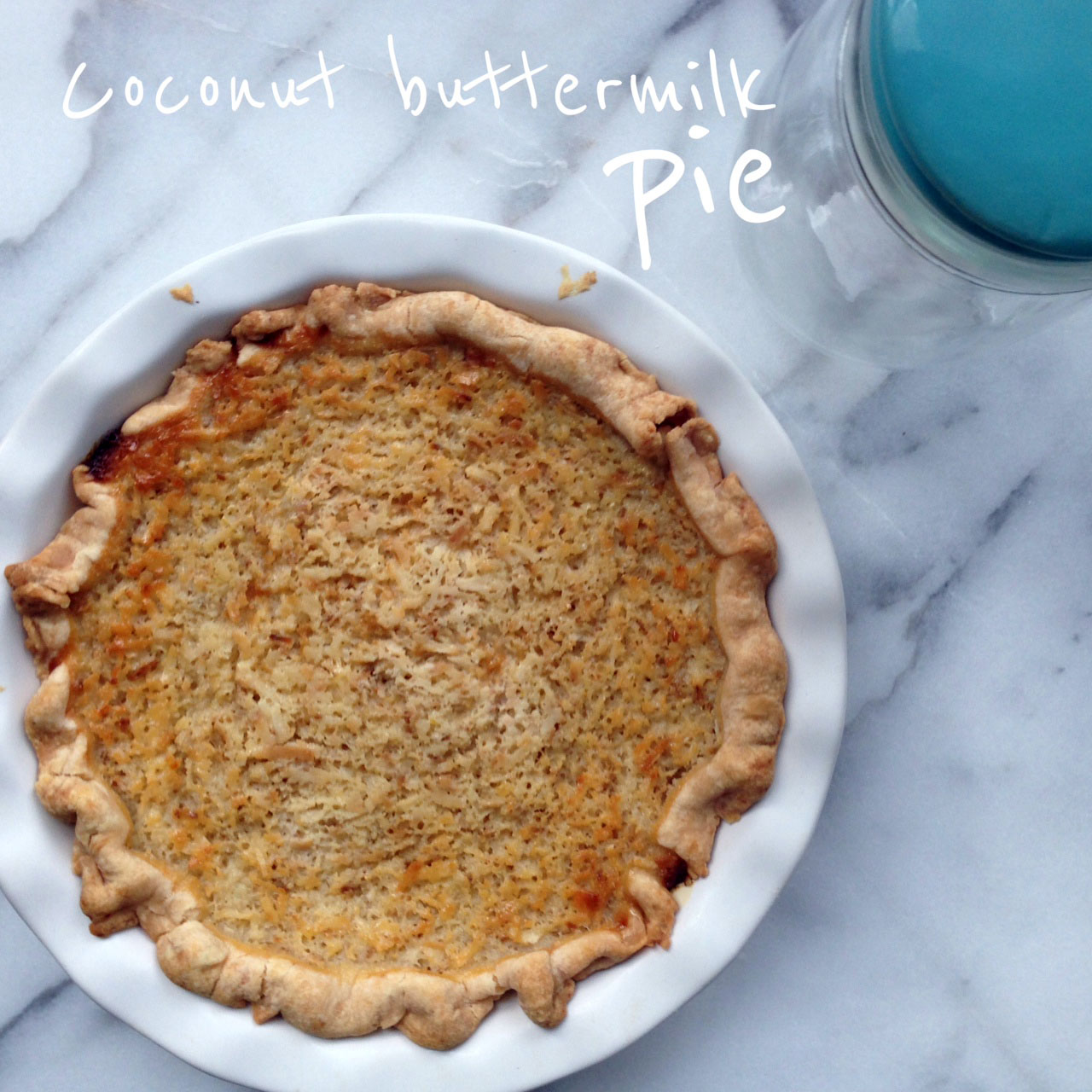 Pie Week Part 2: Coconut Buttermilk Pie | Think Fruitful